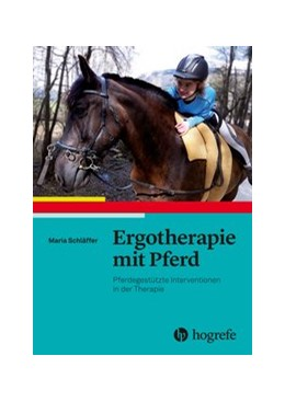 Abbildung von Schläffer   Ergotherapie mit Pferd   2019   Pferdegestützte Interventionen...