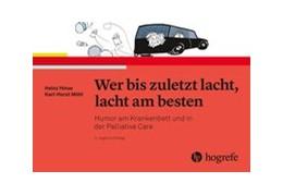 Abbildung von Hinse / Möhl | Wer bis zuletzt lacht, lacht am besten | 2019 | Humor am Krankenbett und in de...