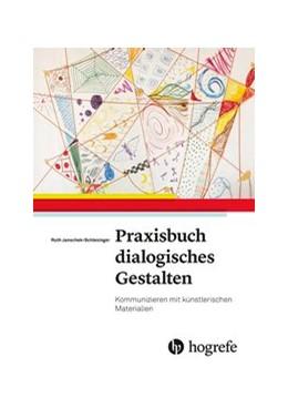Abbildung von Schlesinger | Praxisbuch dialogisches Gestalten | 2019 | Kommunizieren mit künstlerisch...