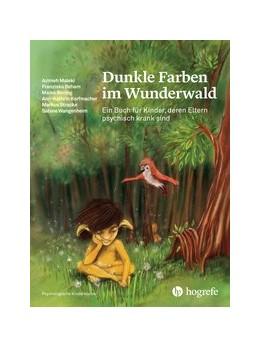 Abbildung von Maleki / Beham / Böning   Dunkle Farben im Wunderwald   2019   Ein Buch für Kinder, deren Elt...   Ohne Bandnummer