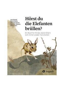 Abbildung von Schaaf / Frerich / Hauck | Hörst du die Elefanten brüllen? | 2019 | Ein Buch für Kinder, deren Elt... | Ohne Bandnummer