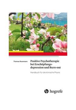 Abbildung von Russmann | Positive Psychotherapie bei Erschöpfungsdepression und Burn–out | 1. Auflage | 2019 | beck-shop.de
