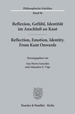 Abbildung von González / Vigo | Reflexion, Gefühl, Identität im Anschluß an Kant / Reflection, Emotion, Identity. From Kant Onwards | 2019 | 96