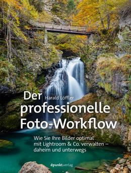 Abbildung von Löffler | Digitaler Workflow für Fotografen | 2020 | Wie Sie Ihre Bilder profession...