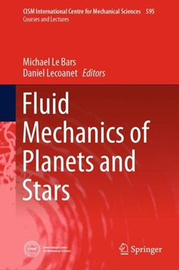 Abbildung von Le Bars / Lecoanet   Fluid Mechanics of Planets and Stars   1st ed. 2020   2019