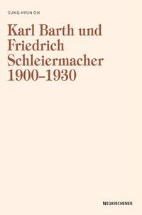 Karl Barth und Friedrich Schleiermacher 1909-1930 | Oh, 2005 | Buch (Cover)