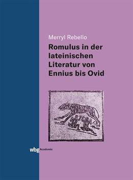Abbildung von Rebello | Die Darstellung des Romulus in der lateinischen Literatur von Ennius bis Ovid | 1. Auflage | 2019 | beck-shop.de