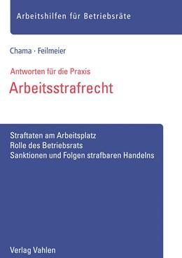 Abbildung von Chama / Feilmeier | Arbeitsstrafrecht | 1. Auflage | 2019 | beck-shop.de
