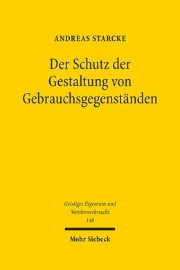 Abbildung von Starcke   Der Schutz der Gestaltung von Gebrauchsgegenständen   1. Auflage   2019   148   beck-shop.de