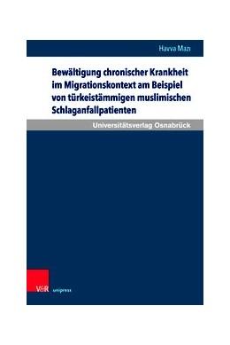 Abbildung von Mazi   Bewältigung chronischer Krankheit im Migrationskontext   1. Auflage   2019   Eine Studie zu türkeistämmigen...   Band 015