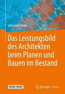 Abbildung von Herke | Das Leistungsbild des Architekten beim Planen und Bauen im Bestand | 1. Auflage | 2019 | beck-shop.de