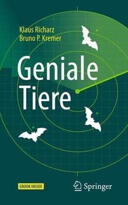 Abbildung von Richarz / Kremer | Geniale Tiere | 1. Aufl. 2019 | 2019 | Anekdotisches, Bewundernswerte...