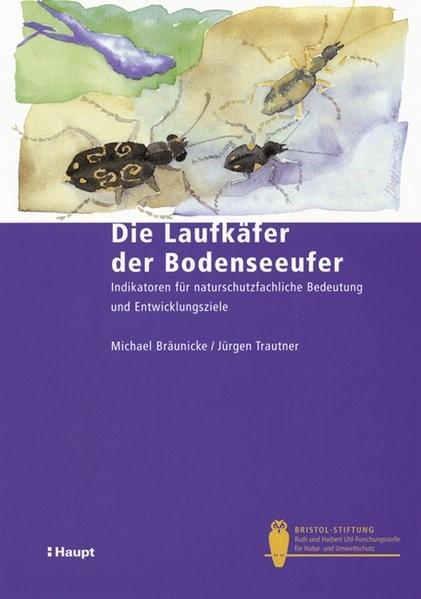 Die Laufkäfer der Bodenseeufer   Bräunicke / Trautner   1. Auflage 2002, 2002 (Cover)