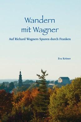 Abbildung von Kröner | Wandern mit Wagner | 1. Auflage | 2019 | beck-shop.de