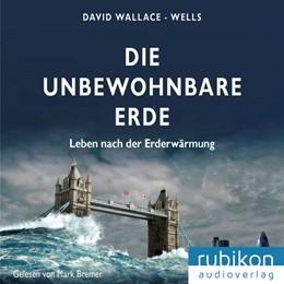 Abbildung von Wallace-Wells | Die unbewohnbare Erde: Leben nach der Erderwärmung | 1. Auflage | 2019 | beck-shop.de