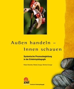 Abbildung von Abstreiter / Zwerger | Außen handeln - Innen schauen | 2. Auflage | 2019 | beck-shop.de
