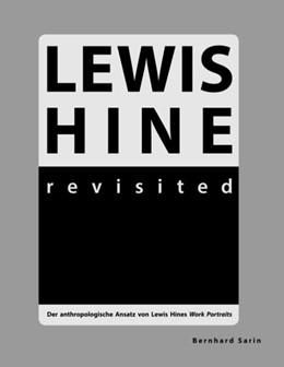 Abbildung von Sarin | Lewis Hine revisited | 5. Auflage | 2019 | Der anthropologische Ansatz vo...