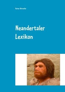 Abbildung von Ahrweiler | Neandertaler Lexikon | 2019 | (Anatomie, Datierungen, Funde,...