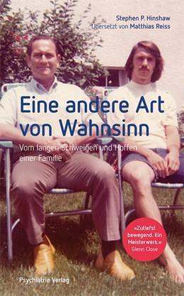 Abbildung von Hinshaw | Eine andere Art von Wahnsinn | 2. komplett überarbeitete Auflage | 2019 | Vom langen Schweigen und Hoffe...