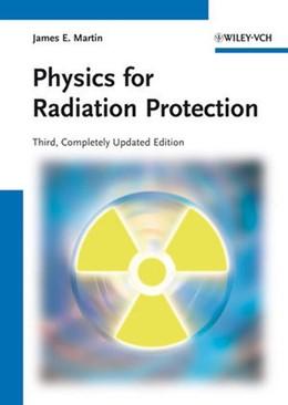 Abbildung von Martin   Physics for Radiation Protection   3. Auflage   2013