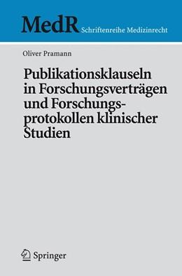 Abbildung von Pramann | Publikationsklauseln in Forschungsverträgen und Forschungsprotokollen klinischer Studien | 2007