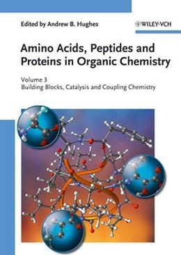 Abbildung von Amino Acids, Peptides and Proteins in Organic Chemistry   1. Auflage   2011   Volume 3 - Building Blocks, Ca...