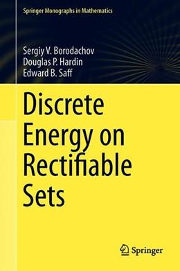 Abbildung von Borodachov / Hardin / Saff   Discrete Energy on Rectifiable Sets   1st ed. 2019   2019