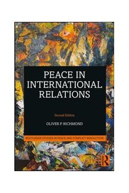 Abbildung von Richmond   Peace in International Relations   2019
