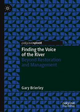 Abbildung von Brierley | Finding the Voice of the River | 1st ed. 2020 | 2019 | Beyond Restoration and Managem...