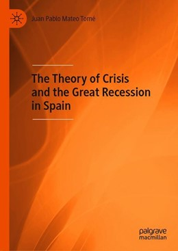 Abbildung von Mateo Tomé | The Theory of Crisis and the Great Recession in Spain | 1st ed. 2019 | 2019