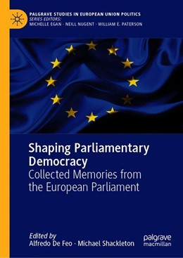 Abbildung von De Feo / Shackleton   Shaping Parliamentary Democracy   1st ed. 2019   2019   Collected Memories from the Eu...