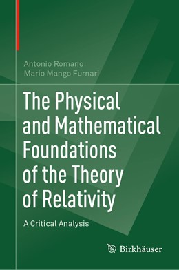 Abbildung von Romano / Mango Furnari | The Physical and Mathematical Foundations of the Theory of Relativity | 1st ed. 2019 | 2019 | A Critical Analysis