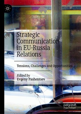 Abbildung von Pashentsev   Strategic Communication in EU-Russia Relations   1st ed. 2020   2019   Tensions, Challenges and Oppor...