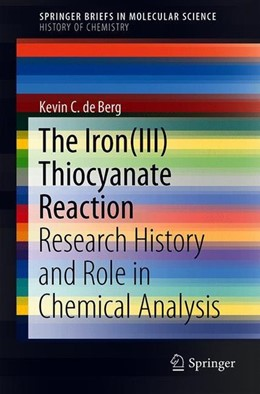 Abbildung von de Berg | The Iron(III) Thiocyanate Reaction | 1st ed. 2019 | 2019 | Research History and Role in C...