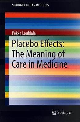 Abbildung von Louhiala | Placebo Effects: The Meaning of Care in Medicine | 1st ed. 2020 | 2020