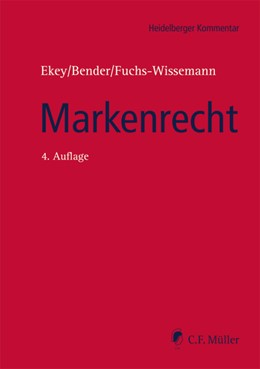 Abbildung von Ekey / Bender / Fuchs-Wissemann | Markenrecht | 4., neu bearbeitete Auflage | 2019 | MarkenG, UMV und Markenrecht a...