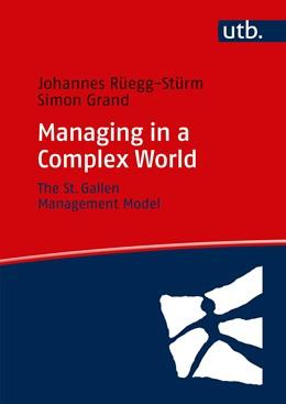 Abbildung von Rüegg-Stürm / Grand | Managing in a Complex World | 1. Auflage | 2019 | beck-shop.de