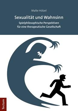 Abbildung von Hölzel   Sexualität und Wahnsinn   2019   Spielphilosophische Perspektiv...