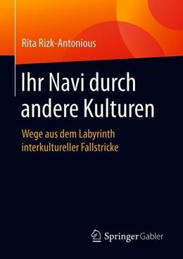 Abbildung von Rizk-Antonious | Ihr Navi durch andere Kulturen | 2019 | Wege aus dem Labyrinth interku...