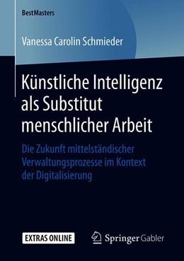 Abbildung von Schmieder | Künstliche Intelligenz als Substitut menschlicher Arbeit | 2019 | Die Zukunft mittelständischer ...