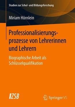 Abbildung von Hörnlein | Professionalisierungsprozesse von Lehrerinnen und Lehrern | 2019 | Biographische Arbeit als Schlü... | 77
