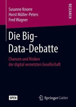 Abbildung von Knorre / Müller-Peters / Wagner | Die Big-Data-Debatte | 2019 | Chancen und Risiken der digita...