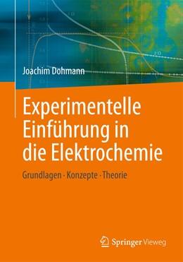 Abbildung von Dohmann   Experimentelle Einführung in die Elektrochemie   2020   Grundlagen - Konzepte - Theori...