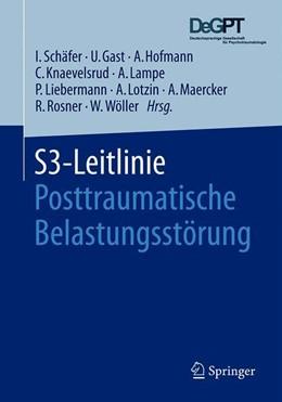 Abbildung von Schäfer / Gast / Hofmann / Knaevelsrud / Lampe / Liebermann / Lotzin / Maercker / Rosner / Wöller | S3-Leitlinie Posttraumatische Belastungsstörung | 2019