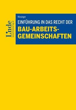 Abbildung von Wiesinger | Einführung in das Recht der Bau-Arbeitsgemeinschaften | 1. Auflage 2019 | 2019