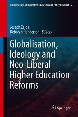Abbildung von Zajda   Globalisation, Ideology and Neo-Liberal Higher Education Reforms   1st ed. 2020   2020   21
