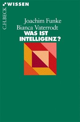 Abbildung von Funke, Joachim / Vaterrodt, Bianca | Was ist Intelligenz? | 3. Auflage | 2009 | beck-shop.de