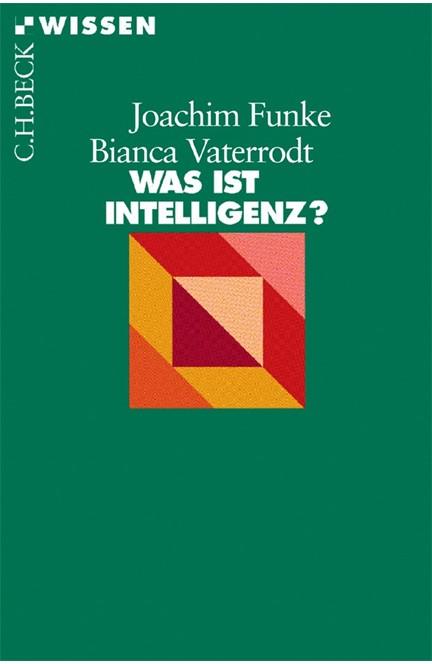 Cover: Bianca Vaterrodt|Joachim Funke, Was ist Intelligenz?