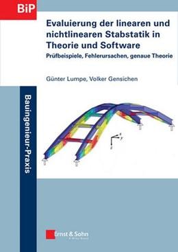 Abbildung von Lumpe / Gensichen | Evaluierung der linearen und nichtlinearen Stabstatik in Theorie und Software | 1. Auflage | 2014 | beck-shop.de