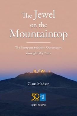 Abbildung von Madsen   The Jewel on the Mountaintop   1. Auflage   2013   The European Southern Observat...
